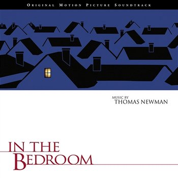 In The Bedroom-Thomas Newman
