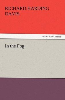 In the Fog-Davis Richard Harding