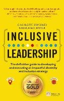 Inclusive Leadership: The Definitive Guide to Developing and Executing an Impactful Diversity and Inclusion Strategy-Sweeney Charlotte, Bothwick Fleur