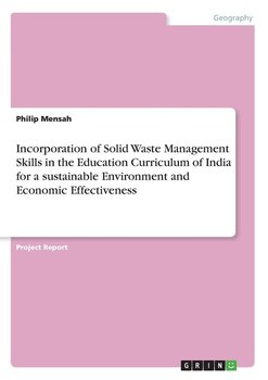 Incorporation of Solid Waste Management Skills in the Education Curriculum of India for a sustainable Environment and Economic Effectiveness-Mensah Philip