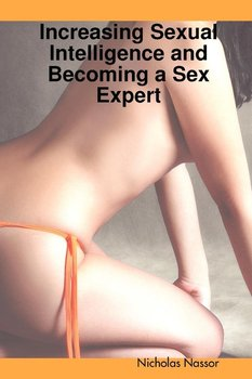 Increasing Sexual Intelligence and Becoming a Sex Expert - Nassor Nicholas