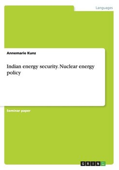 Indian energy security. Nuclear energy policy-Kunz Annemarie