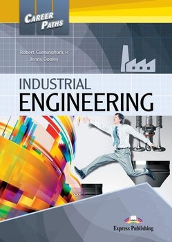 Industrial Engineering. Career Paths. Student's Book + DigiBook-Cunnigham Robert, Dooley Jenny