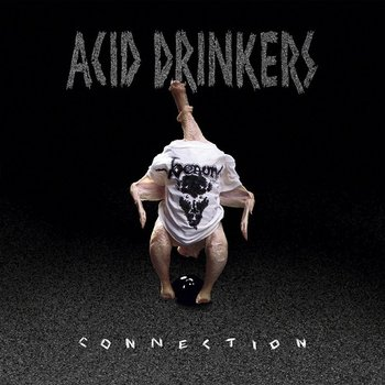 Infernal Connection - Acid Drinkers
