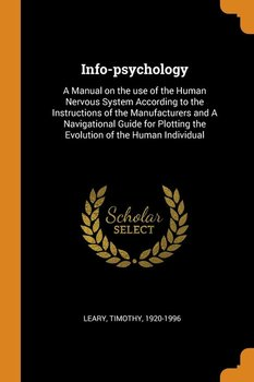Info-psychology - Leary Timothy