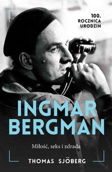 Ingmar Bergman. Miłość, seks i zdrada-Sjoberg Thomas