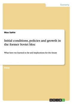 Initial conditions, policies and growth in the former Soviet bloc-Sahle Max