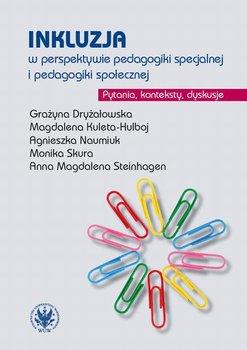 Inkluzja w perspektywie pedagogiki specjalnej i pedagogiki społecznej-Dryżałowska Grażyna, Naumiuk Agnieszka, Skura Monika, Kuleta-Hulboj Magdalena, Steinhagen Anna Magdalena
