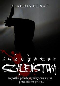 Inkubator szaleństwa-Ornat Klaudia