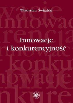 Innowacje i konkurencyjność                      (ebook)