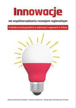 Innowacje we współzarządzaniu rozwojem regionalnym. Praktyka instytucjonalna w wybranych regionach w Polsce-Opracowanie zbiorowe