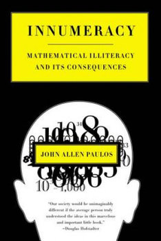 Innumeracy: Mathematical Illiteracy and Its Consequences-Paulos John Allen