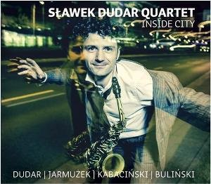 Inside City - Sławek Dudar Quartet