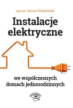 Instalacje elektryczne we współczesnych domach jednorodzinnych-Strzyżewski Janusz