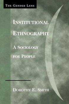 Institutional Ethnography-Smith Dorothy E