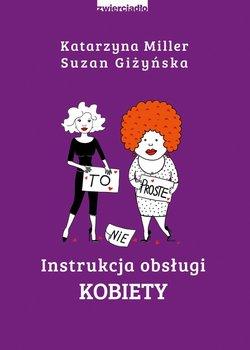 Instrukcja obsługi kobiety-Miller Katarzyna, Giżyńska Suzan