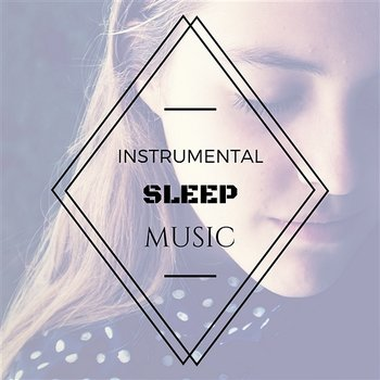 Instrumental Sleep Music – Relaxing and Calming Nature Sounds to Fall Asleep, Nap Time, Relaxation, Natural Lullaby-Amber Norton