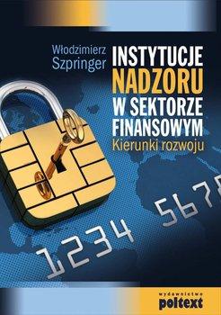 Instytucje nadzoru w sektorze finansowym                      (ebook)