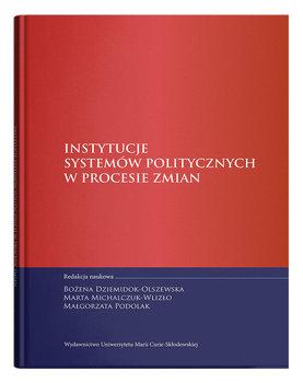Instytucje systemów politycznych w procesie zmian-Opracowanie zbiorowe