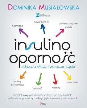 Insulinooporność. Zdrowa dieta i zdrowe życie-Musiałowska Dominika