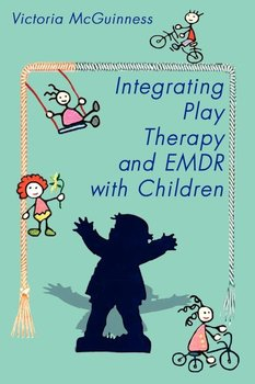 Integrating Play Therapy and Emdr with Children-Mcguinness Victoria