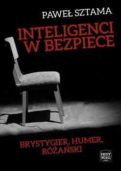 Inteligenci w bezpiece. Brystygier, Humer, Różański-Sztama Paweł