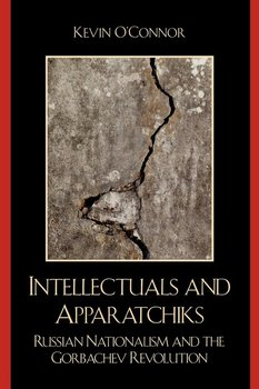 Intellectuals and Apparatchiks-O'connor Kevin C.