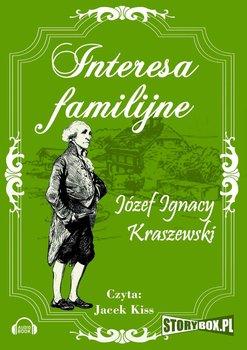 Interesa familijne-Kraszewski Józef Ignacy