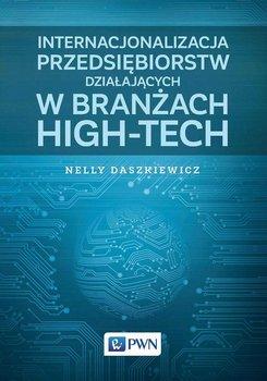 Internacjonalizacja przedsiębiorstw działających w branżach high-tech                      (ebook)