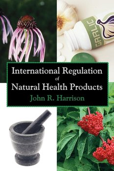 International Regulation of Natural Health Products-Harrison John R.