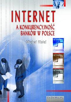 Internet a konkurencyjność banków w Polsce                      (ebook)