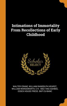 Intimations of Immortality From Recollections of Early Childhood - Crane Walter