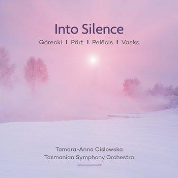 Into Silence: Pärt | Vasks | Górecki | Pelēcis-Tamara-Anna Cislowska, Tasmanian Symphony Orchestra, Johannes Fritzsch
