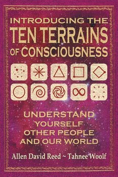 Introducing The Ten Terrains Of Consciousness - Reed Allen David