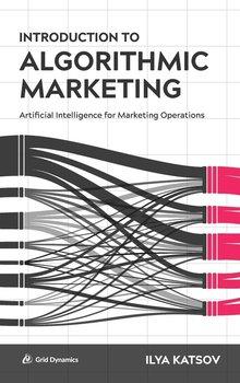Introduction to Algorithmic Marketing-Katsov Ilya
