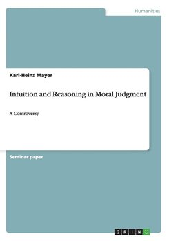 Intuition and Reasoning in Moral Judgment-Mayer Karl-Heinz