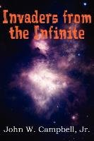 Invaders from the Infinite-Campbell John W.