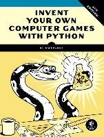 Invent Your Own Computer Games with Python-Sweigart Albert