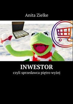 Inwestor, czyli sprzedawca piętro wyżej                      (ebook)