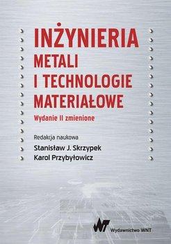 Inżynieria metali i technologie materiałowe-Opracowanie zbiorowe