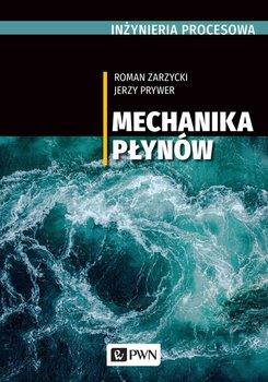 Inżynieria procesowa. Mechanika płynów-Zarzycki Roman, Prywer Jerzy