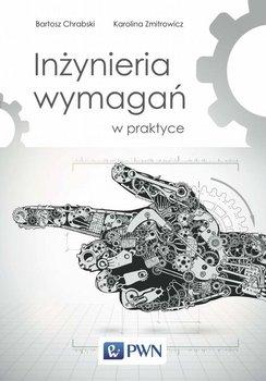 Inżynieria wymagań w praktyce-Chrabski Bartosz, Zmitrowicz Karolina