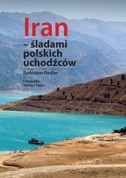 Iran - śladami polskich uchodźców-Fiedler Radosław
