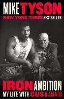 Iron Ambition: My Life with Cus d'Amato-Tyson Mike, Sloman Larry