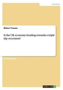 Is the UK economy heading towards a triple dip recession?-Truman Wilson