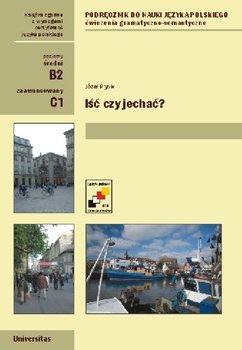 Iść czy jechać. Ćwiczenia gramatyczno-semantyczne z czasownikami ruchu (B2, C1)-Pyzik Józef