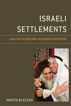 Israeli Settlements-Blecher Martin