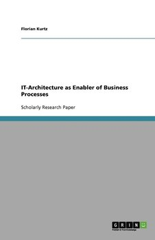 IT-Architecture as Enabler of Business Processes - Kurtz Florian