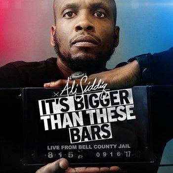 It's Bigger Than These Bars-Ali Siddiq