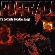 It's Gotta Be Voodoo, Baby!-Puffball